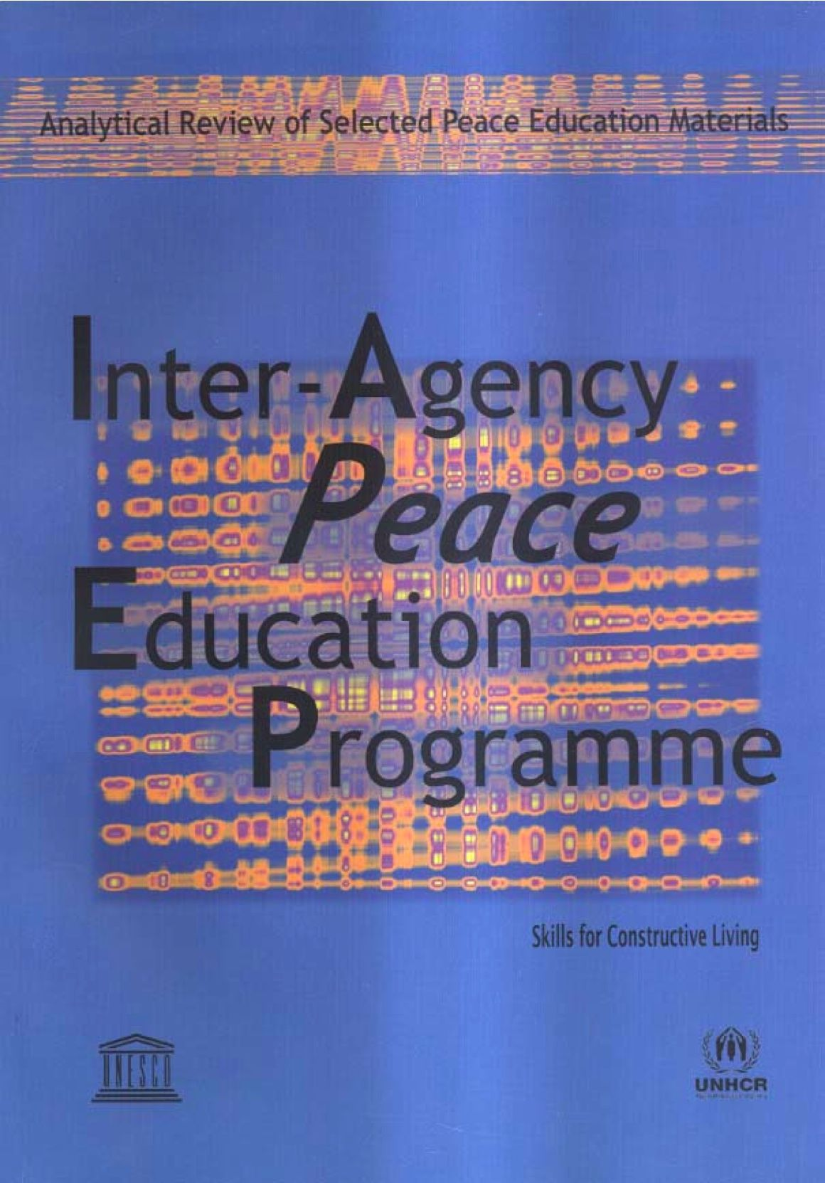 Inter Agency P.E.P.: Skills For Constructive Living: Analytical Review Of  Selected Peace Education